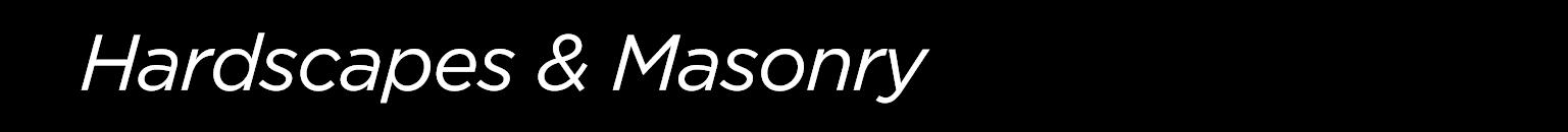 Hardscapes and masonry